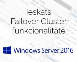 Ieskats Failover Cluster funkcionalitātē